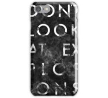 Dont look at explosions iPhone Case/Skin