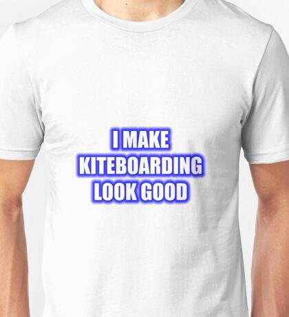 I Make Kiteboarding Look Good Unisex T-Shirt