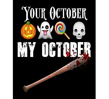 TWD Lucille Baseball Bat Emoji Halloween Design Funny Your October My October Dead Photographic Print