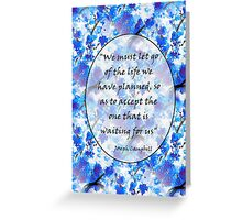 We must let go...... Greeting Card
