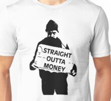 Straight Outta Money Unisex T-Shirt