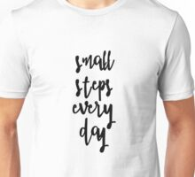 Small steps every day Unisex T-Shirt