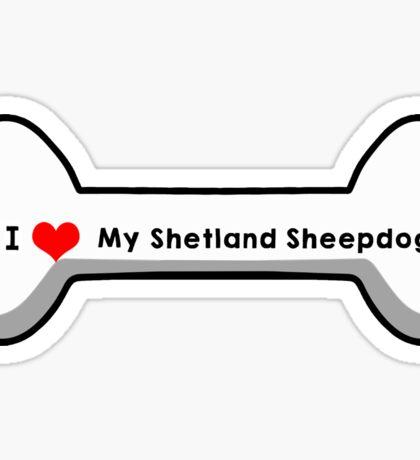 I Love My Shetland Sheepdog Sticker