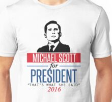 Michael Scott for President Unisex T-Shirt