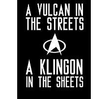 A vulcan in the streets a klingon in the sheets Photographic Print