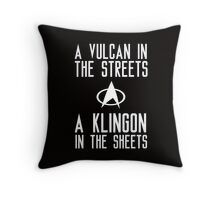 A vulcan in the streets a klingon in the sheets Throw Pillow