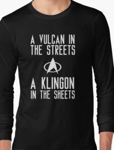 A vulcan in the streets a klingon in the sheets Long Sleeve T-Shirt