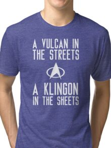 A vulcan in the streets a klingon in the sheets Tri-blend T-Shirt