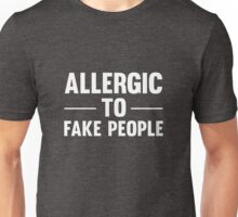 Allergic To Fake People Funny Text T-Shirts And Gifts Unisex T-Shirt