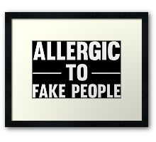 Allergic To Fake People Funny Text T-Shirts And Gifts Framed Print
