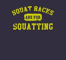 Squat Racks are for Squatting Unisex T-Shirt