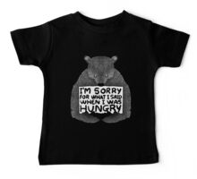 I'm Sorry For What I Said When I Was Hungry - Black Baby Tee