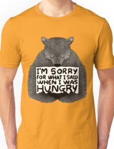 I'm Sorry For What I Said When I Was Hungry - Black Unisex T-Shirt