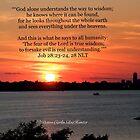 Job 28:23-24, 28 by Dawn Silva Hunter