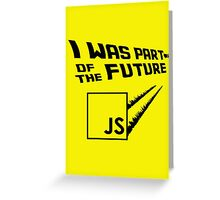 JS to the Future Greeting Card