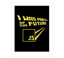 JS to the future Art Print