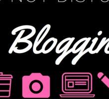 Do Not Disturb I'm Blogging  Sticker