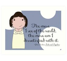 The More I See of the World Art Print