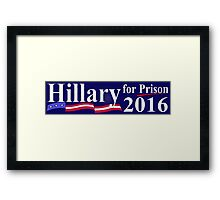 Hillary for Prison bumper sticker 2 Framed Print