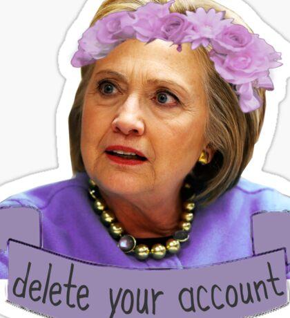 Hillary Clinton - Delete Your Account Sticker