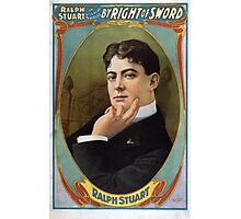 Performing Arts Posters Ralph Stuart in his great success By right of sword 0033 Photographic Print