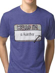 Hello I'm [A Hunter] Tri-blend T-Shirt