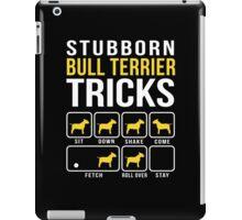 Stubborn Bull Terrier Tricks iPad Case/Skin