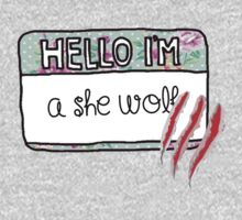 Hello I'm [A She Wolf] by thescudders