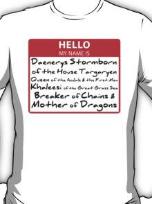 My Name is Daenerys Tee T-Shirt