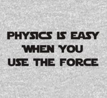 Physics Is Easy When You Use The Force One Piece - Long Sleeve