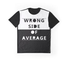 Wrong Side Of Average Graphic T-Shirt