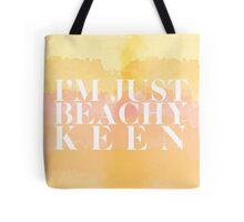I'm Just Beachy Keen Tote Tote Bag