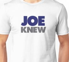 Joe Knew Unisex T-Shirt