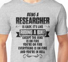 Being A Researcher... Unisex T-Shirt