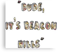 Dude, Its Beacon Hills (Floral) Canvas Print