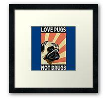 Love Pugs Not Drugs Framed Print