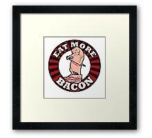 Eat more BACON Framed Print