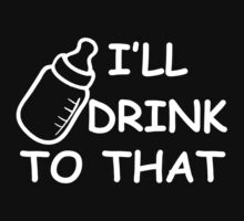 I'll Drink To That Baby Bottle - wht image One Piece - Long Sleeve