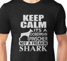 It's A Doberman Pinscher Not A Freakin' Shark T-Shirts Gifts Unisex T-Shirt