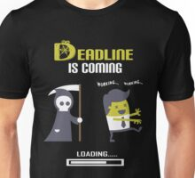 Dealine Is Coming - Loading - Workholic  Unisex T-Shirt