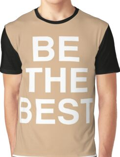 Be The Best (White on Rose Gold/Soft Pink Background) Graphic T-Shirt