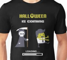 Halloween Is Coming - Loading Unisex T-Shirt