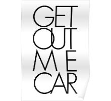 Get Out Me Car. Futura Poster