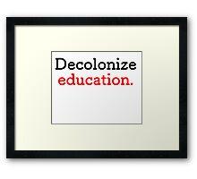 Decolonize Education Framed Print