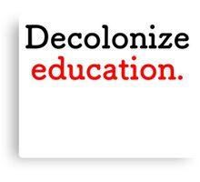 Decolonize Education Canvas Print