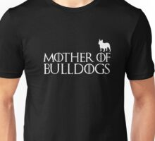 Mother of Bulldog T-shirt french english american georgia Unisex T-Shirt