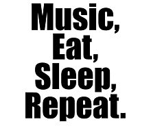 Music  Eat Sleep Repeat Photographic Print