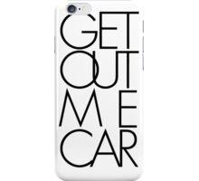 Get Out Me Car. Futura iPhone Case/Skin