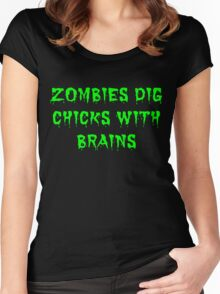 Zombies dig chicks with brains Women's Fitted Scoop T-Shirt