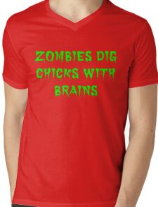 Zombies dig chicks with brains Mens V-Neck T-Shirt